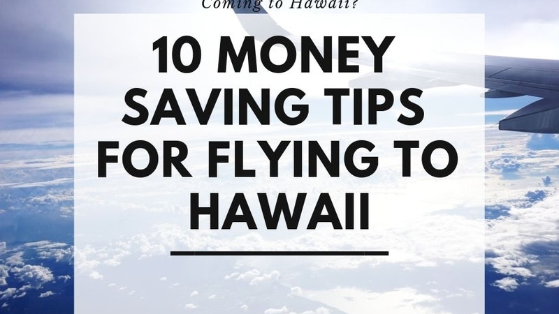 10 Money Saving Tips for flying to Hawaii