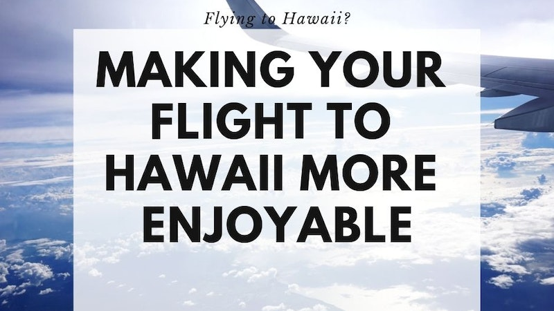 Common Airline Comfort Tips For Hawaii