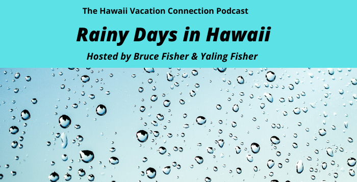 What to do when it rains in Hawaii