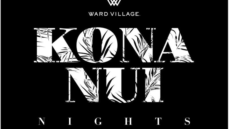Kona Nui Nights at Ward Village