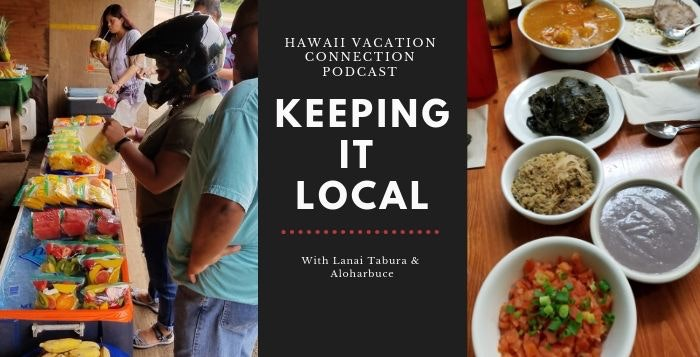 Keeping it local on your Hawaii Vacation