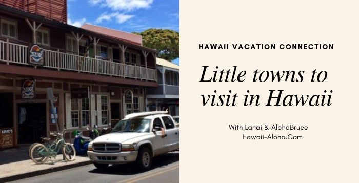Small towns to Visit in Hawaii