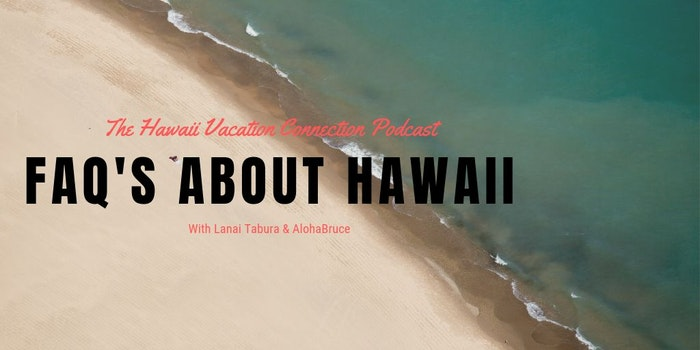 Frequently Asked Questions about Hawaii Vacations