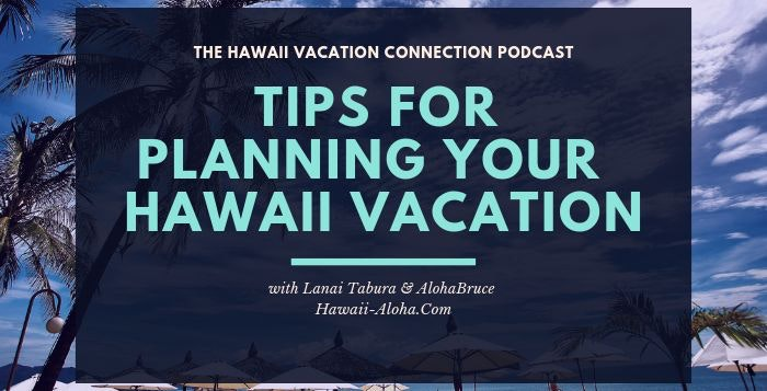 Tips for Planning Your Hawaii Vacation