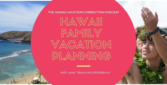 Planning a Family Vacation in Hawaii