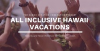hawaii all inclusive vacations