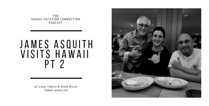 James Asquith Visits Hawaii Part 2