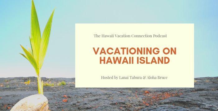 Vacationing on Hawaii Island