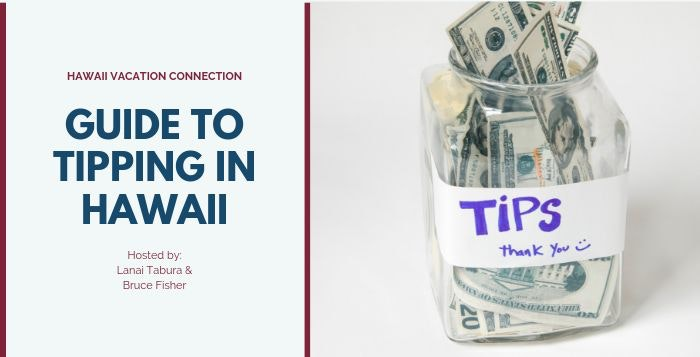 Guide to Tipping in Hawaii