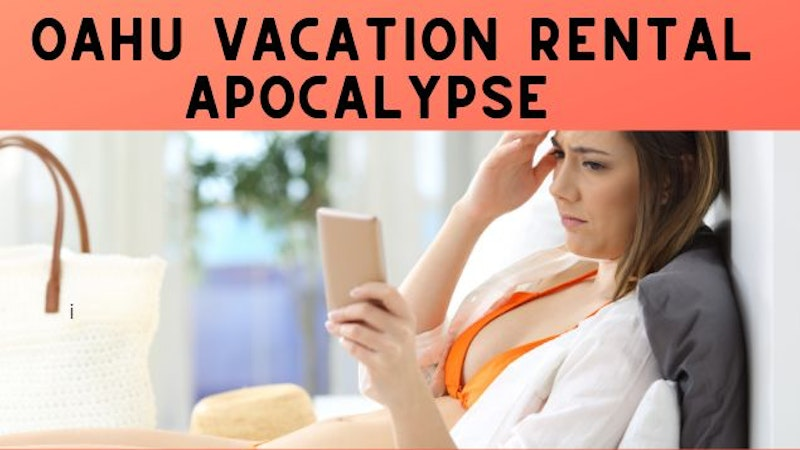 AirBnB and VRBO Oahu Vacation Rental Apocalypse Looming