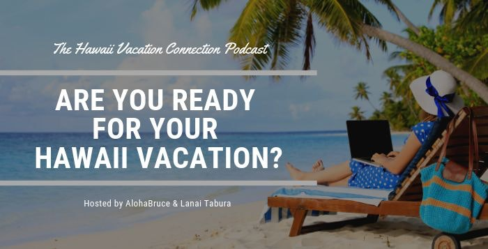 Are you ready for your Hawaii Vacation?
