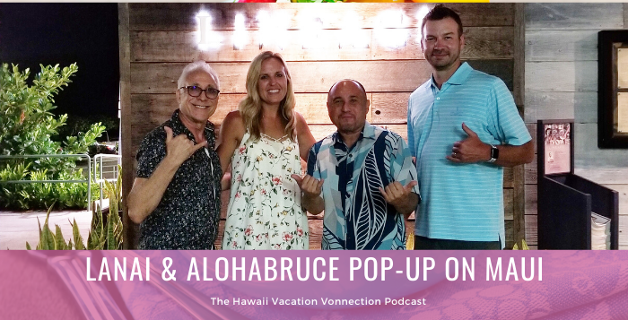 "Aloha Bruce and Lanai Tabura ""Pop-up"" on Maui"