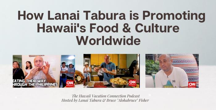 How Lanai Tabura is Promoting Hawaii through Food & Culture