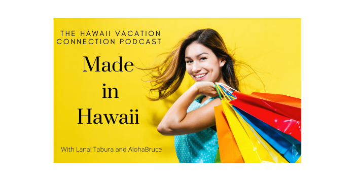 Hawaii Made Products to bring back from your Vacation