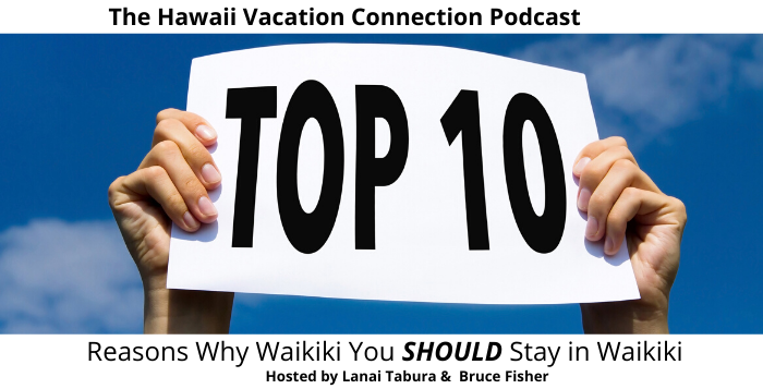 Top ten reasons to visit and stay in Waikiki