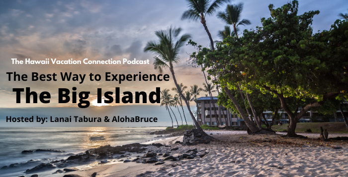 The best way to experience a Big Island vacation