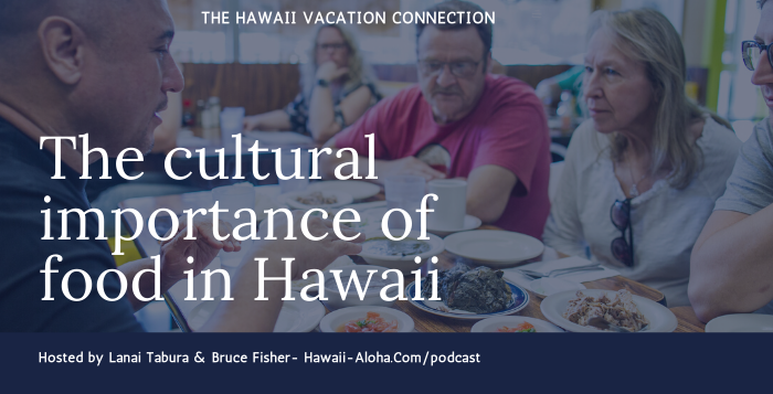 The cultural importance of food in Hawaii