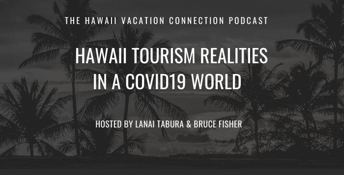 Hawaii Tourism Realities in a COVID19 World