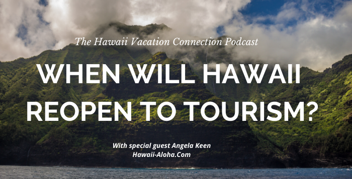 When will Hawaii open up again to Tourism ?