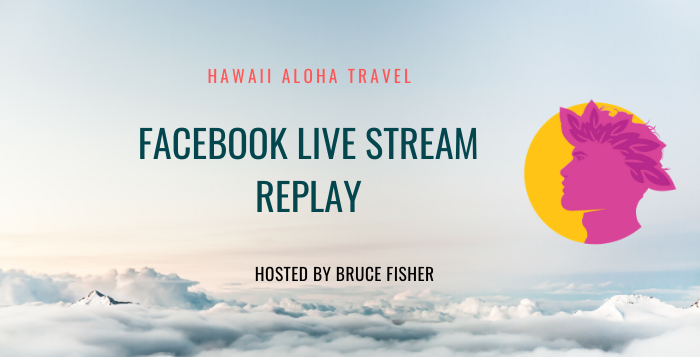 Hawaii Vacation Planning – Facebook Live Replay