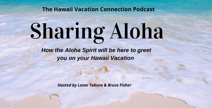 Sharing Aloha will always be part of your Hawaii Vacation