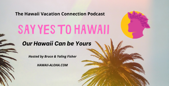 Say YES to Hawaii – Booking Your Hawaii Vacation in advance