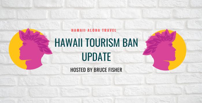 Hawaii Tourism Ban Update – May 7, 2020