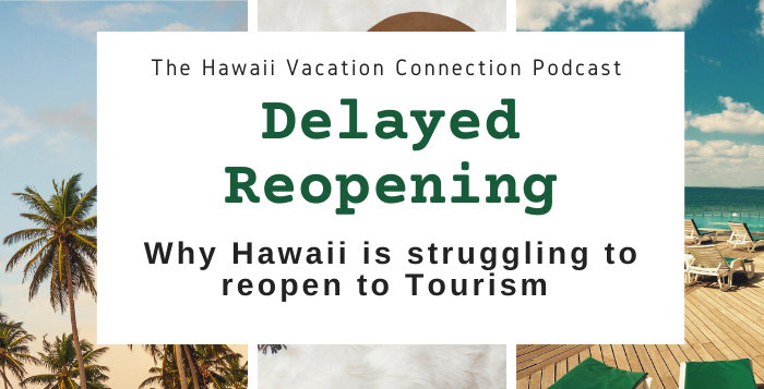 Why is Hawaii slow to open back up to Tourism?