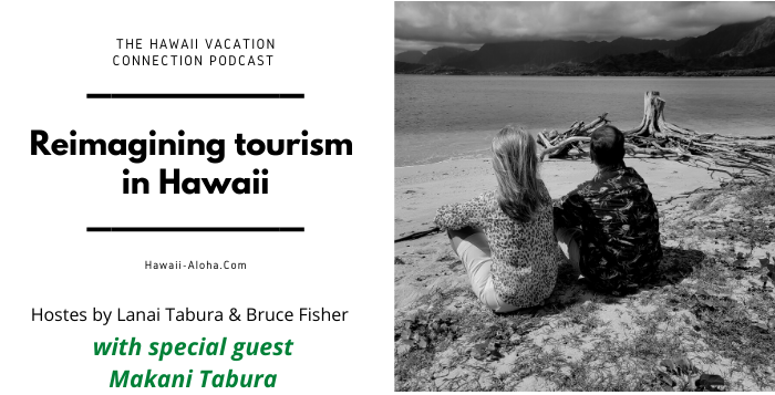 Is COVID-19 Forcing Hawaii to Reimagine Toursim?