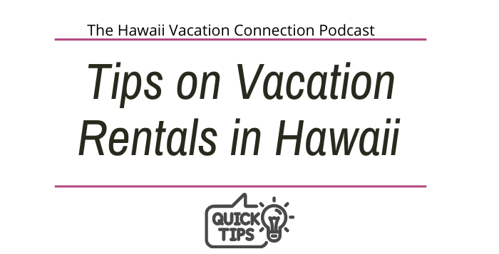 Tips on Vacation Rentals in Hawaii