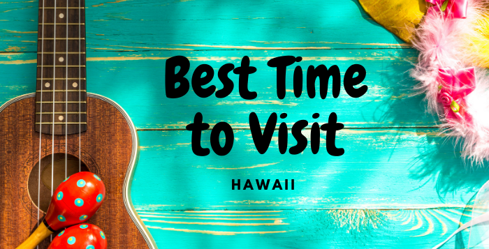 Best time to plan a Hawaii Vacation