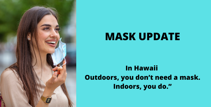 Masks Off Outdoors in Hawaii !