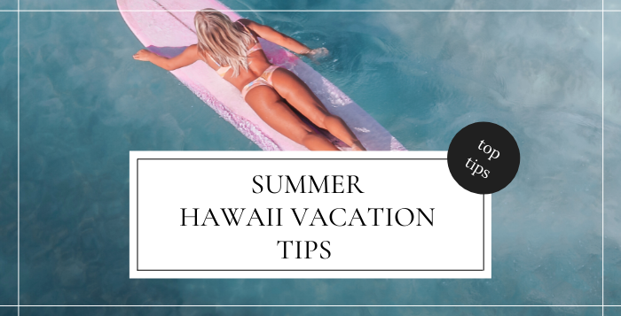 Hawaii Covid 19 Travel Update | Summer Hawaii Vacation Tips for 2022